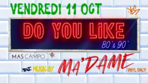 DO YOU LIKE 80'S 90'S @ mas campo | Lattes | Occitanie | France